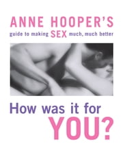 How was it for you? ebook by Anne Hooper