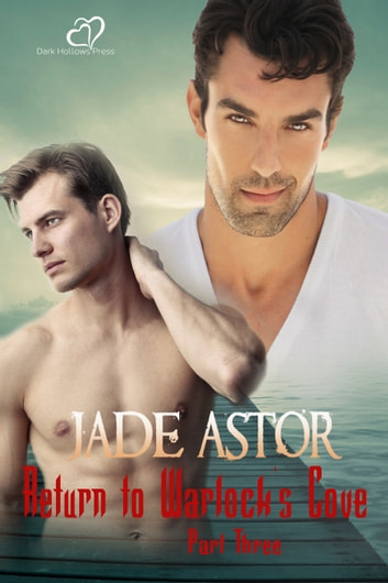 Return to Warlock's Cove, Part Three ebook by Jade Astor