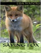 Saving Fox ebook by Lisa Waters