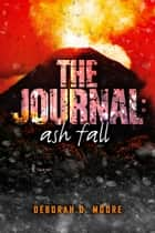 The Journal - Ash Fall (The Journal Book 2) ebook by Deborah D. Moore