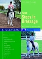 First Steps in Dressage - Basic training for horse and rider ebook by Anne-Katrin Hagen