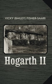 Hogarth II ebook by Vicky Saari