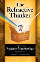The Refractive Thinker: Vol II: Research Methodology ebook by Dr. Cheryl Lentz