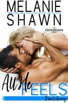 All He Feels - Dax & Ginny ebook by Melanie Shawn