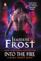 Ebook Into the Fire di Jeaniene Frost