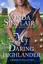 My Daring Highlander ebook by Vonda Sinclair