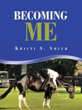 Becoming Me ebook by Kristi S. Smith