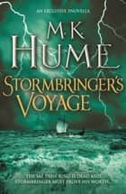 Stormbringer's Voyage (e-novella) - A short story of courage at sea ebook by M. K. Hume
