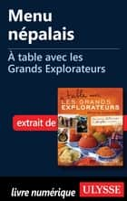 Menu népalais - A table avec les Grands Explorateurs ebook by Collectif