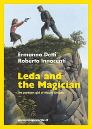 Leda and the Ma­gi­cian - The par­ti­san girl of Mount Ami­ata ebook by Ermanno Detti; Roberto Innocenti
