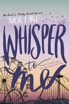 Whisper to Me ebook by Nick Lake
