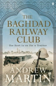 The Baghdad Railway Club ebook by Andrew Martin