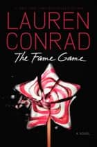The Fame Game 電子書 by Lauren Conrad
