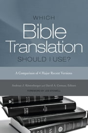 Which Bible Translation Should I Use? - A Comparison of 4 Major Recent Versions ebook by Andreas J. Köstenberger,Joe Stowell,David A. Croteau