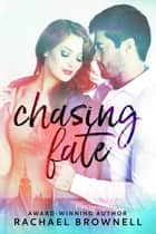 Chasing Fate ebook by Rachael Brownell
