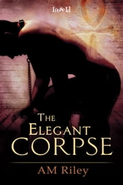 The Elegant Corpse ebook by A.M. Riley