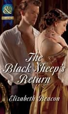 The Black Sheep's Return (Mills & Boon Historical) (The Seaborne Trilogy) ebook by Elizabeth Beacon