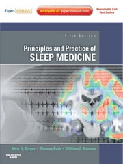 Principles and Practice of Sleep Medicine - Expert Consult Premium Edition - Enhanced Online Features ebook by Meir H. Kryger,Thomas Roth,William C. Dement
