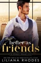 Better as Friends ebook by Liliana Rhodes