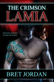 The Crimson Lamia ebook by Bret Jordan
