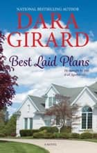 Best Laid Plans ebook by Dara Girard