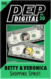 Pep Digital Vol. 030: Betty & Veronica Shopping Spree ebook by Archie Superstars