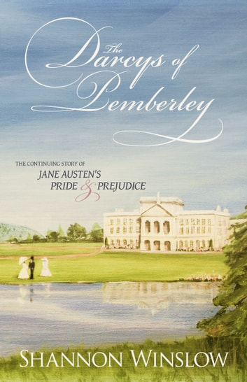 The Darcys of Pemberley ebook by Shannon Winslow