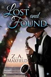 Lost and Found ebook by Z.A. Maxfield