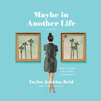 Maybe in Another Life audiobook by Taylor Jenkins Reid