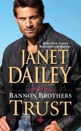 Bannon Brothers: Trust ebook by Janet Dailey
