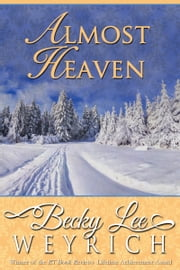 Almost Heaven ebook by Becky Lee Weyrich