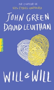 Will et Will eBook by John Green, David Levithan, Nathalie Peronny