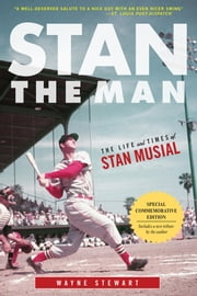 Stan the Man - The Life and Times of Stan Musial ebook by Wayne Stewart