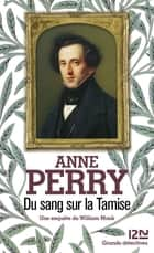 Du sang sur la Tamise ebook by Anne PERRY, Florence BERTRAND