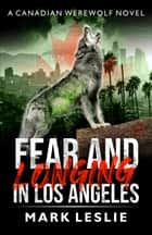 Fear and Longing in Los Angeles ebook by Mark Leslie