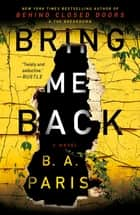 Bring Me Back - A Novel ekitaplar by B. A. Paris