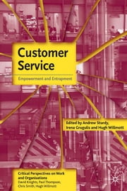 Customer Service - Empowerment and Entrapment ebook by Andrew Sturdy, Prof Irena Grugulis, Hugh Willmott