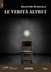 Le verità altrui ebook by Salvatore Scarciglia
