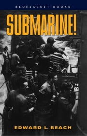 Submarine! ebook by Edward L. Beach