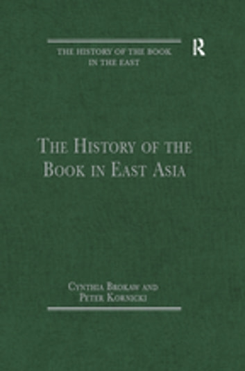 The History of the Book in East Asia ebook by Cynthia Brokaw
