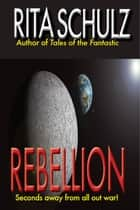 Rebellion ebook by Rita Schulz