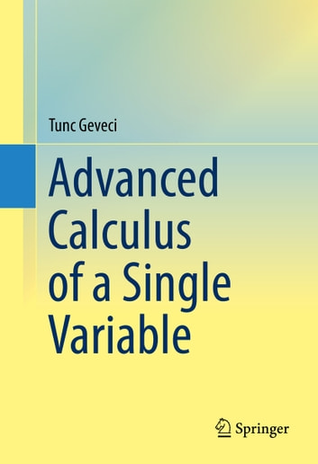 Advanced calculus of a single variable ebook by tunc geveci advanced calculus of a single variable ebook by tunc geveci fandeluxe Gallery