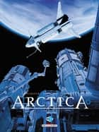 Arctica T08 - Ultimatum ebook by Daniel Pecqueur, Bojan Kovacevic