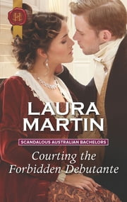 Courting the Forbidden Debutante ebook by Laura Martin