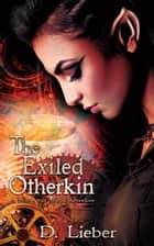 The Exiled Otherkin - Minte and Magic ebook by D. Lieber