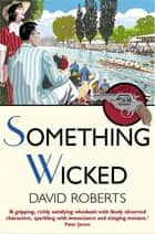 Something Wicked ebook by David Roberts