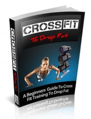 cros fit TO DROP FAT ebook by jUSTIN LOWKE