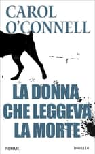La donna che leggeva la morte ebook by Carol O'Connell