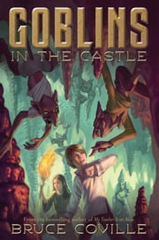 Goblins in the Castle ebook by Bruce Coville,Katherine Coville