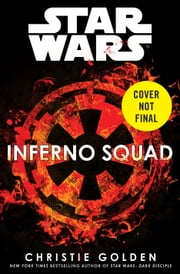 Inferno Squad (Star Wars) ebook by Kobo.Web.Store.Products.Fields.ContributorFieldViewModel